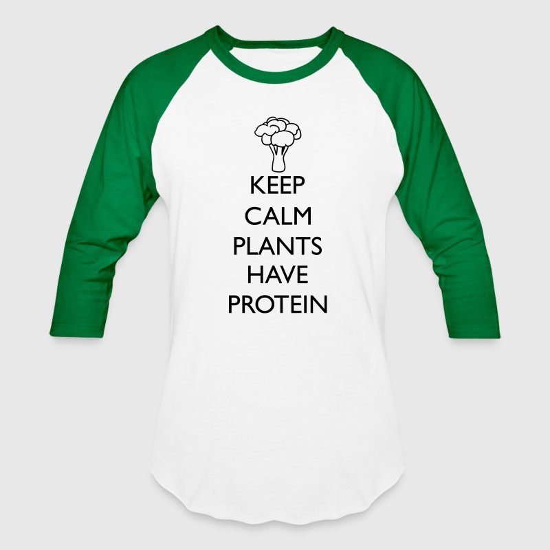 KEEP CALM PLANTS HAVE PROTEIN T-Shirts - Baseball T-Shirt