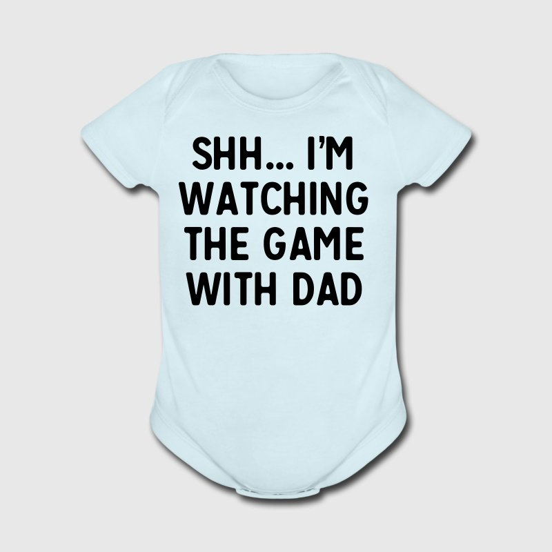 Shh I'm watching the game with dad Baby Bodysuits - Short Sleeve Baby Bodysuit