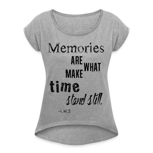 Women's Memories Tank Top - Women's Roll Cuff T-Shirt