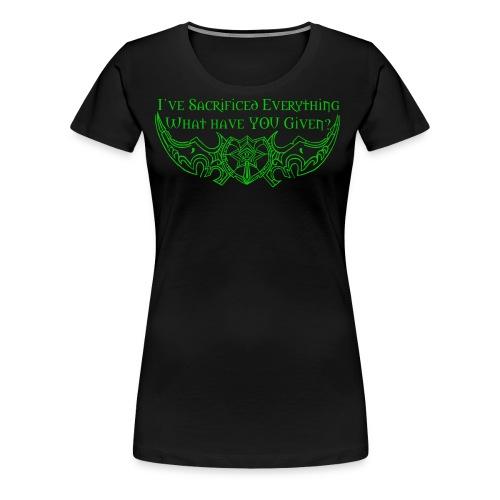 Sacrifice Everything Shirt - Women's Premium T-Shirt
