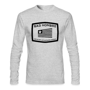 Bad Hombres - Men's Long Sleeve T-Shirt by Next Level