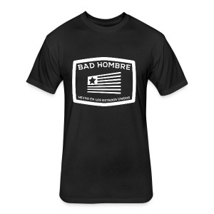 Bad Hombres - Fitted Cotton/Poly T-Shirt by Next Level
