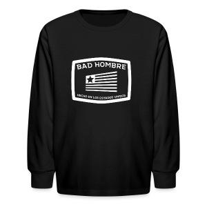 Bad Hombres - Kids' Long Sleeve T-Shirt