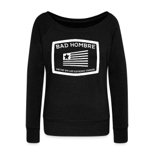 Bad Hombres - Women's Wideneck Sweatshirt