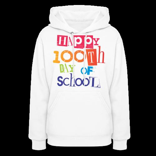 Happy 100th Day of School - Women's Hoodie