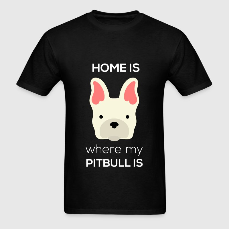 Home is where my pitbull is - Men's T-Shirt