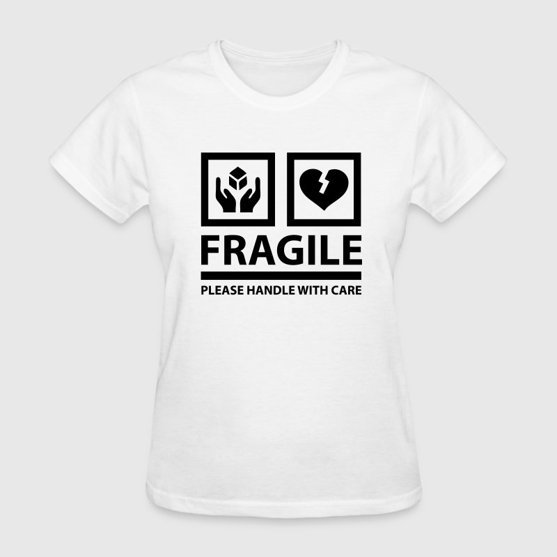 FRAGILE - Please Handle With Care (Sign) T-Shirts - Women's T-Shirt