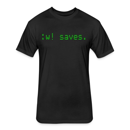 :w! saves - Fitted Cotton/Poly T-Shirt by Next Level
