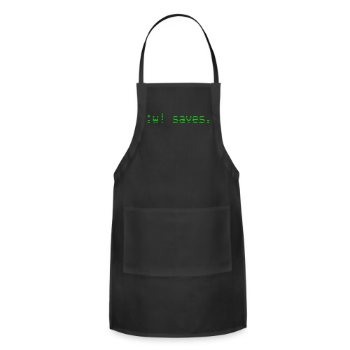 :w! saves - Adjustable Apron
