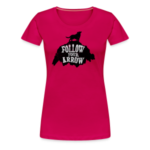 Follow Your Arrow - Women's Premium T-Shirt