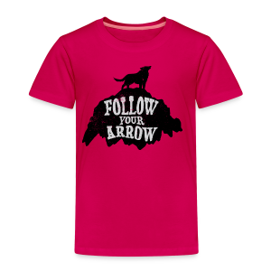 Follow Your Arrow - Toddler Premium T-Shirt