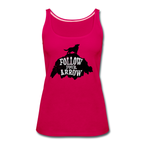 Follow Your Arrow - Women's Premium Tank Top