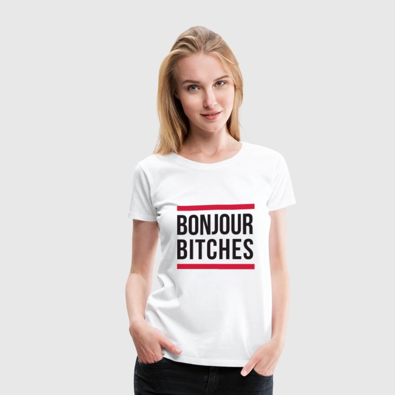 Bonjour Bitches T-Shirts - Women's Premium T-Shirt