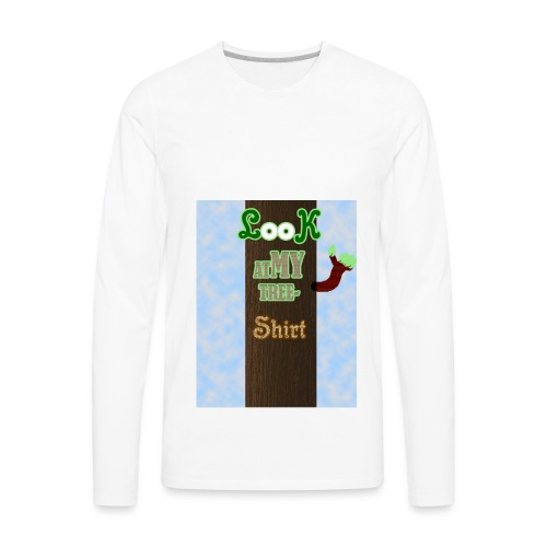 Look At My Tree Shirt - Men's Premium Long Sleeve T-Shirt