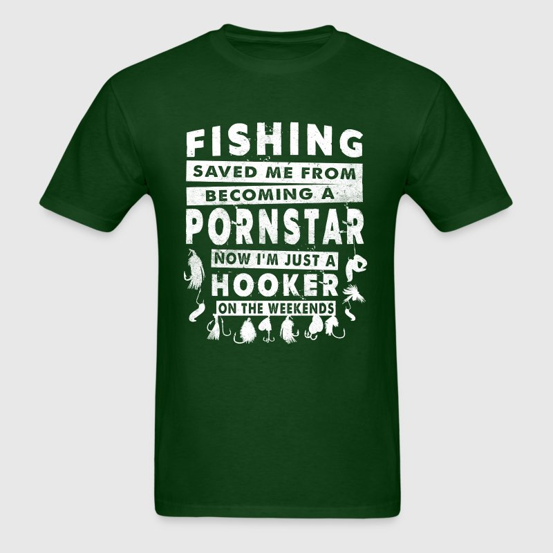 Fishing Saved Me From Becoming A Pornstar T-Shirts - Men's T-Shirt