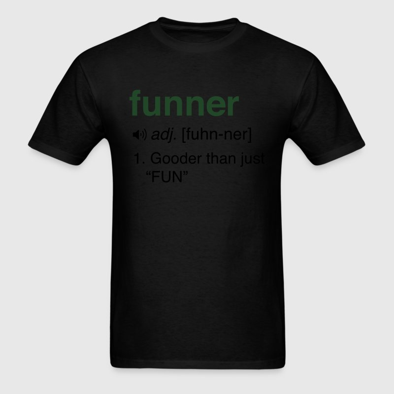 Funner Definition T-Shirts - Men's T-Shirt