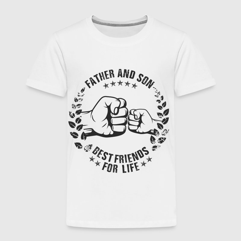 Father and Son best friends for life  Baby & Toddler Shirts - Toddler Premium T-Shirt