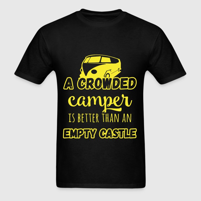 A crowded camper is better than an empty castle - Men's T-Shirt