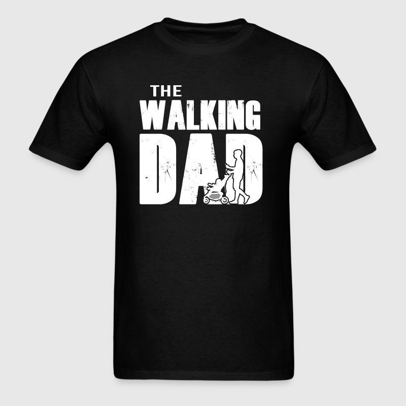Father's Day - The Walking Dad T-Shirts - Men's T-Shirt