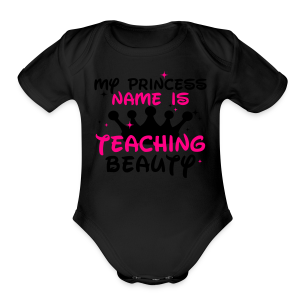 My Princess Name is Teaching Beauty | Metallic Silver - Short Sleeve Baby Bodysuit