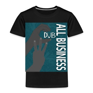 CDub All Business - Toddler Premium T-Shirt