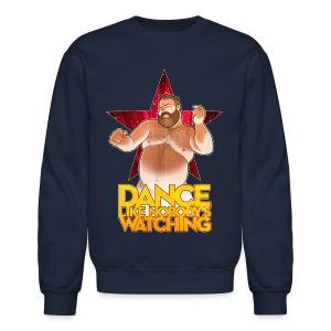 Dance like nobody's watching you - Crewneck Sweatshirt