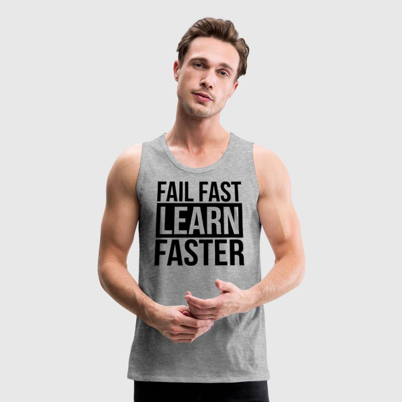 FAIL FAST LEARN FASTER QUOTE MOTIVATION Sportswear - Men's Premium Tank