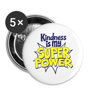 Kindness is my Super Power - Small Buttons