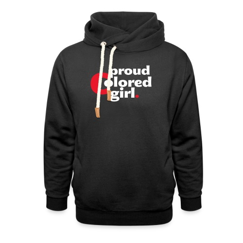 Women's Proud Colored Girl Cotton/Poly Blend T-Shirt - Shawl Collar Hoodie