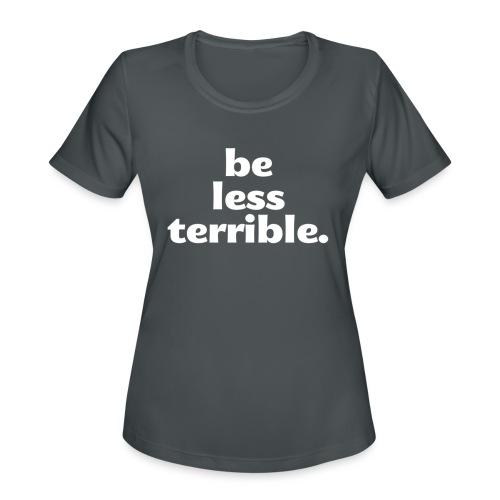 Women's Be Less Terrible Tri-Blend Shirt - Women's Moisture Wicking Performance T-Shirt