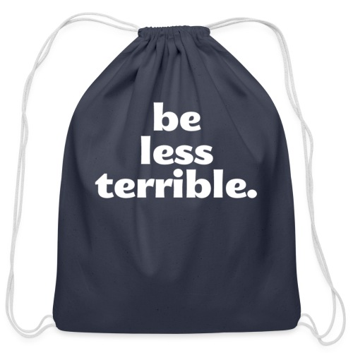 Women's Be Less Terrible Tri-Blend Shirt - Cotton Drawstring Bag