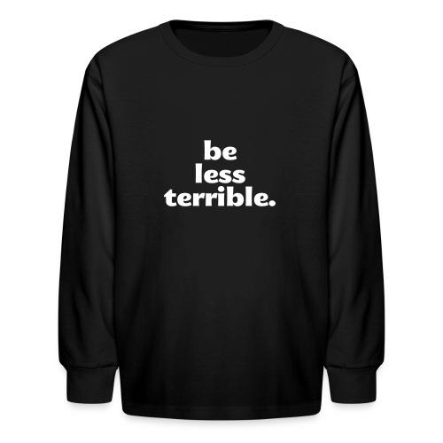 Women's Be Less Terrible Tri-Blend Shirt - Kids' Long Sleeve T-Shirt