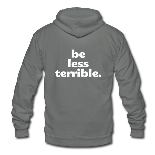 Women's Be Less Terrible Tri-Blend Shirt - Unisex Fleece Zip Hoodie