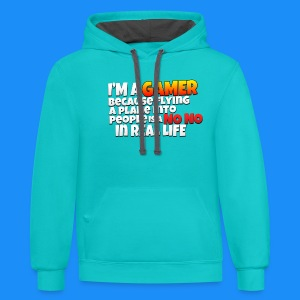 Women's I'm A Gamer Because Flying A Plane Into People is a No No In Real Life T-Shirt - Contrast Hoodie