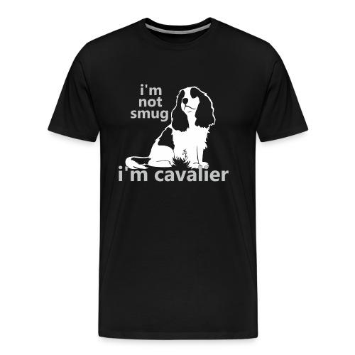 i'm not smug, i'm cavalier - Men's Premium T-Shirt