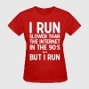 I run slower than the internet in the 90's T-Shirts - Women's T-Shirt