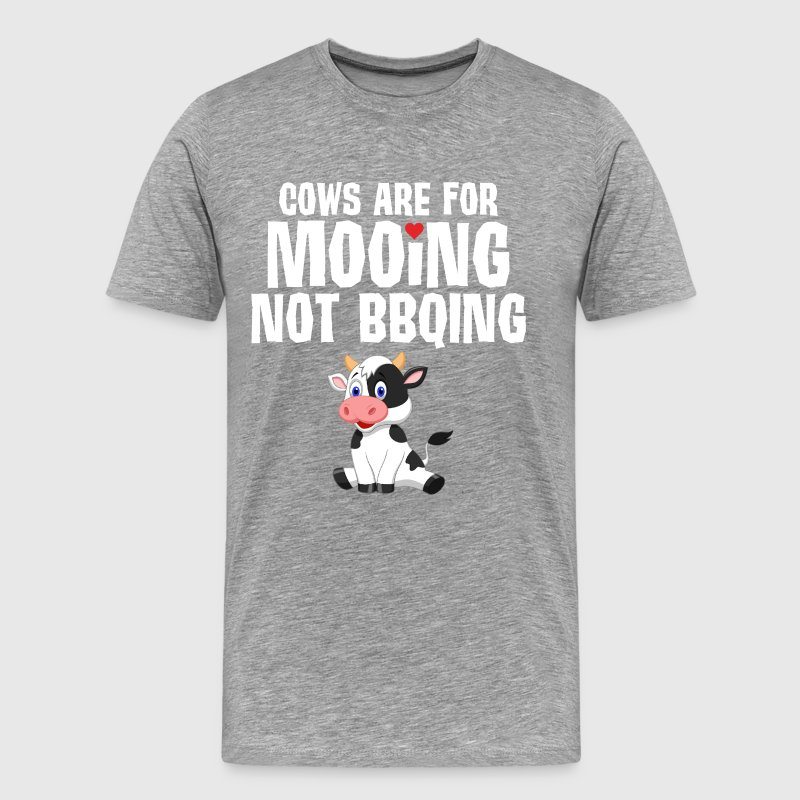 Cows are for Mooing Not BBQ'ing Vegan T-Shirt T-Shirts - Men's Premium T-Shirt