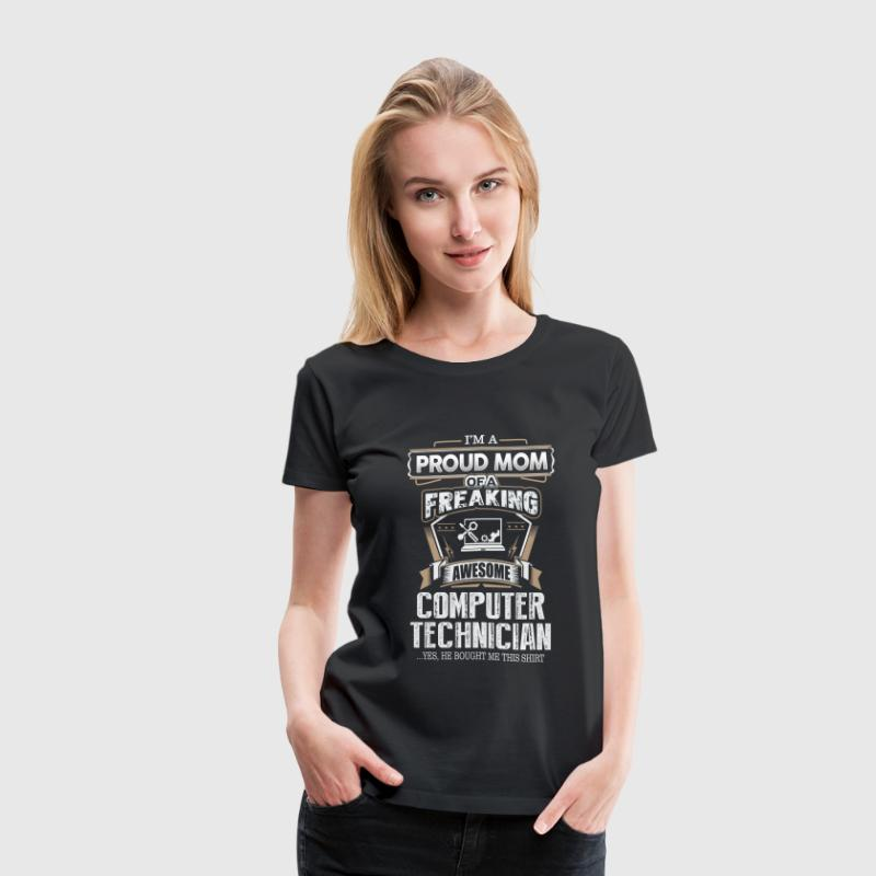 Computer technician - Proud mom of an awesome one - Women's Premium T-Shirt