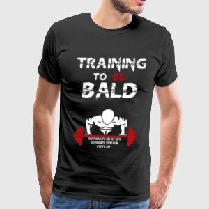 Gym - Training to be bald, push ups, sit up, squat - Men's Premium T-Shirt