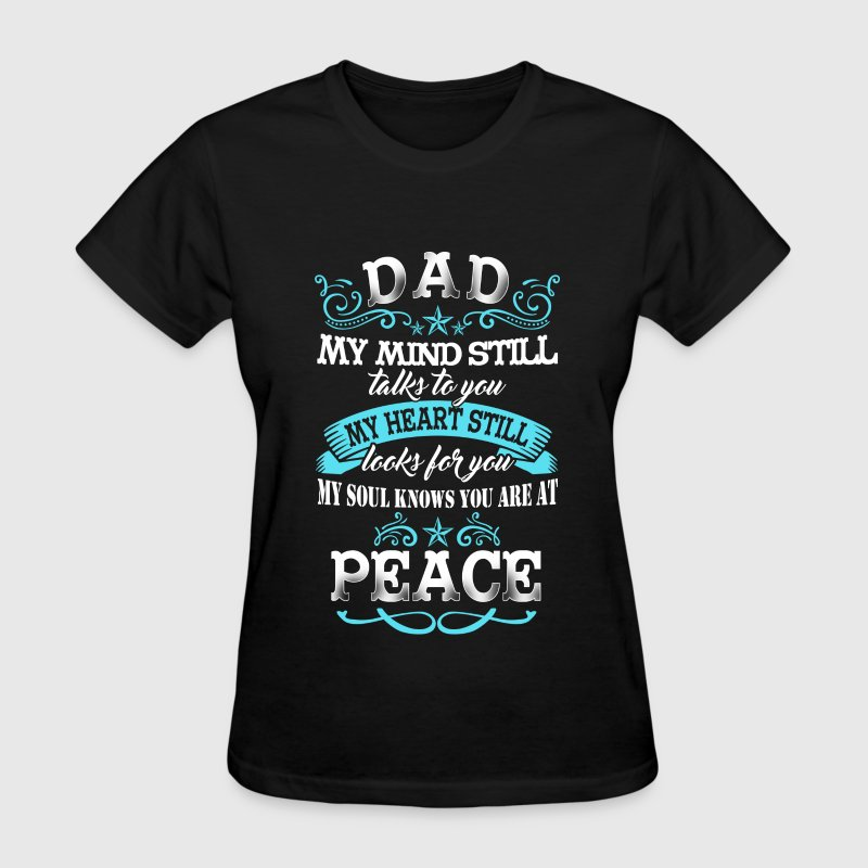 Dad - My soul knows you are at peace - Women's T-Shirt