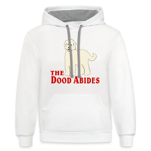 The Dood Abides | Goldendoodle Labardoodle Design - Contrast Hoodie