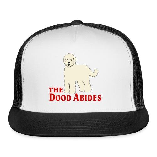 The Dood Abides | Goldendoodle Labardoodle Design - Trucker Cap