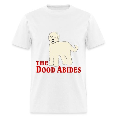 The Dood Abides | Goldendoodle Labardoodle Design - Men's T-Shirt