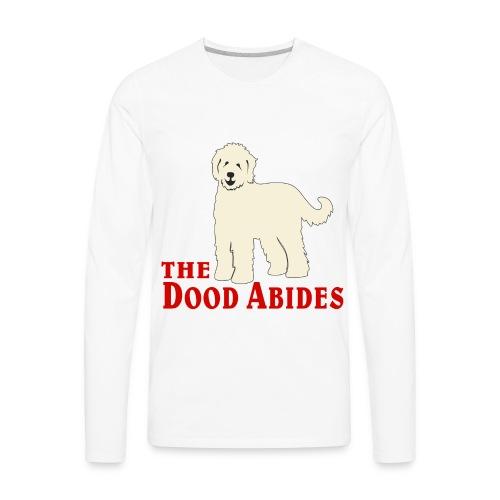 The Dood Abides | Goldendoodle Labardoodle Design - Men's Premium Long Sleeve T-Shirt