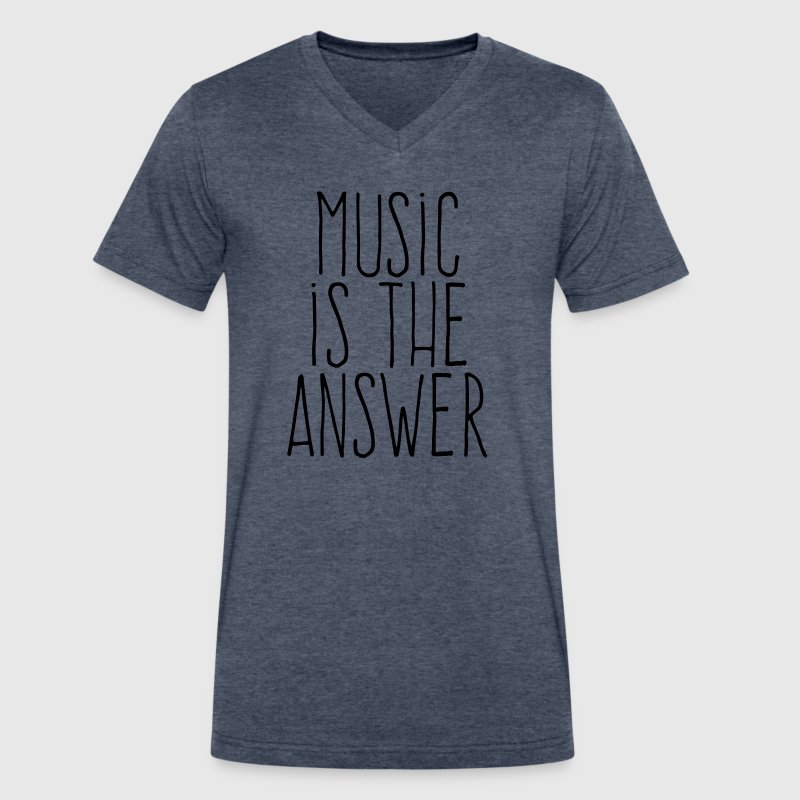 music is the answer T-Shirts - Men's V-Neck T-Shirt by Canvas