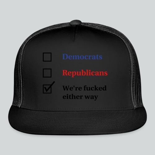 Election Ballot - We're Fucked - Trucker Cap