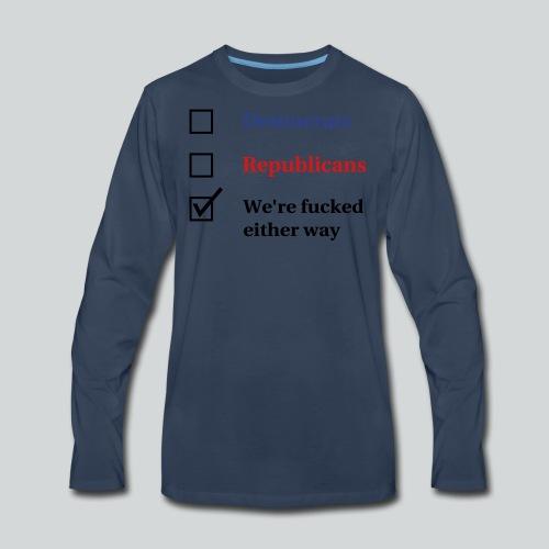 Election Ballot - We're Fucked - Men's Premium Long Sleeve T-Shirt