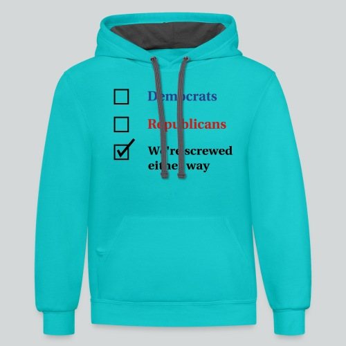 Election Ballot - We're Screwed - Contrast Hoodie
