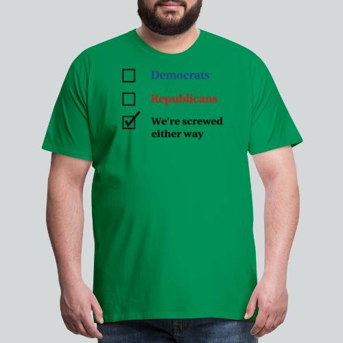 Election Ballot - We're Screwed - Men's Premium T-Shirt