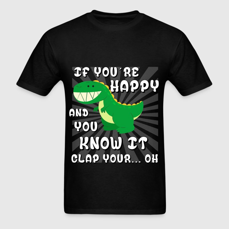 Funny - If you're happy and you know it clap your. - Men's T-Shirt